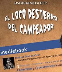 Imagen de la portada del libro El loco destierro del Campeador de Óscar Revilla Díez